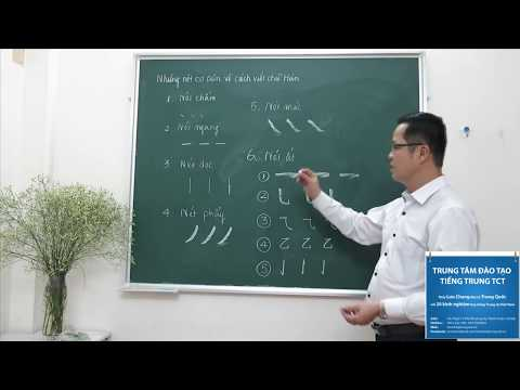 Học tiếng Trung thật dễ dàng - Clip 1 Những nét cơ bản trong chữ Hán