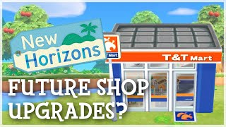 Animal Crossing New Horizons - Future Shop Upgrades? (Nook's Cranny, Able Sisters)