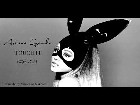 Ariana Grande - Touch it (Reloaded)
