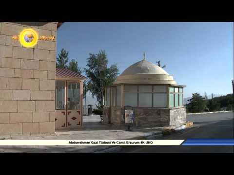 Abdurrahman Gazi Türbesi Ve Camii Erzurum 4K UHD