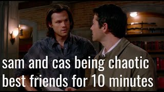 sam and cas being chaotic best friends for ten minutes