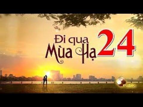 Đi Qua Mùa Hạ Tập 24 – FULL HD