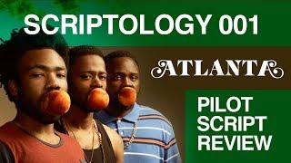 Scriptology 001 | Atlanta - Pilot Script Review