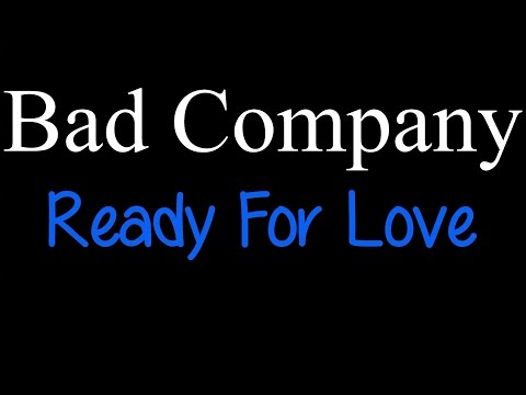 Bad Company - Ready For Love ( lyrics )
