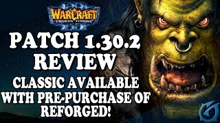 Grubby | Patch 1.30.2 Preview - Classic Available With Pre-Purchase of REFORGED!