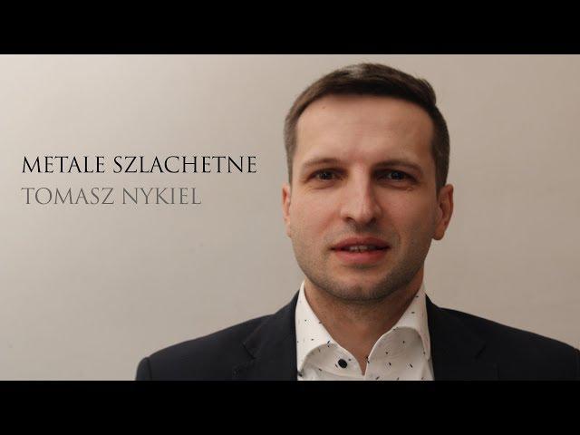 Metale szlachetne - Tomasz Nykiel
