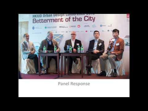 HKIUD Hong Kong Urban Design Conference 2016 - Part 5: Panel Response