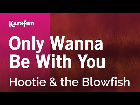 Only Wanna Be With You - Hootie & The Blowfish | Karaoke Version | KaraFun