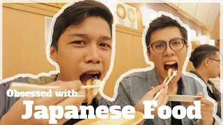 OBSESSED WITH JAPANESE FOOD