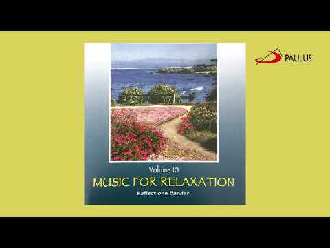 Music For Relaxation, Volume 10 | Reflections Bandari