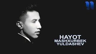 Mashxurbek Yuldashev Hayot Машхурбек Юлдашев Хаёт Music Version