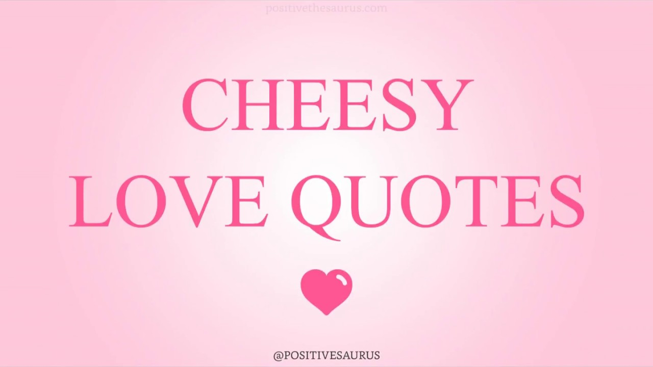 Cheesy Love Quotes Simple Cheesy Love Quotes  Positivesaurus  Youtube
