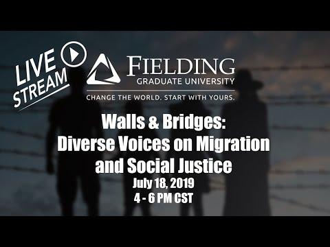 Walls & Bridges: Diverse Voices On Migration And Social Justice | Fielding Graduate University