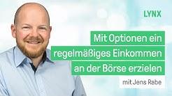 Mit Optionen ein regelmäßiges Einkommen an der Börse erzielen - Webinar mit Jens Rabe | LYNX