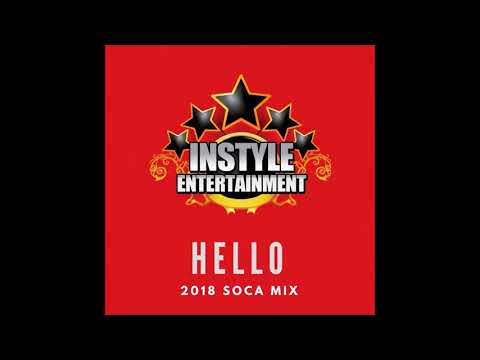 Instyle Ent presents Hello - 2018 SOCA Mix