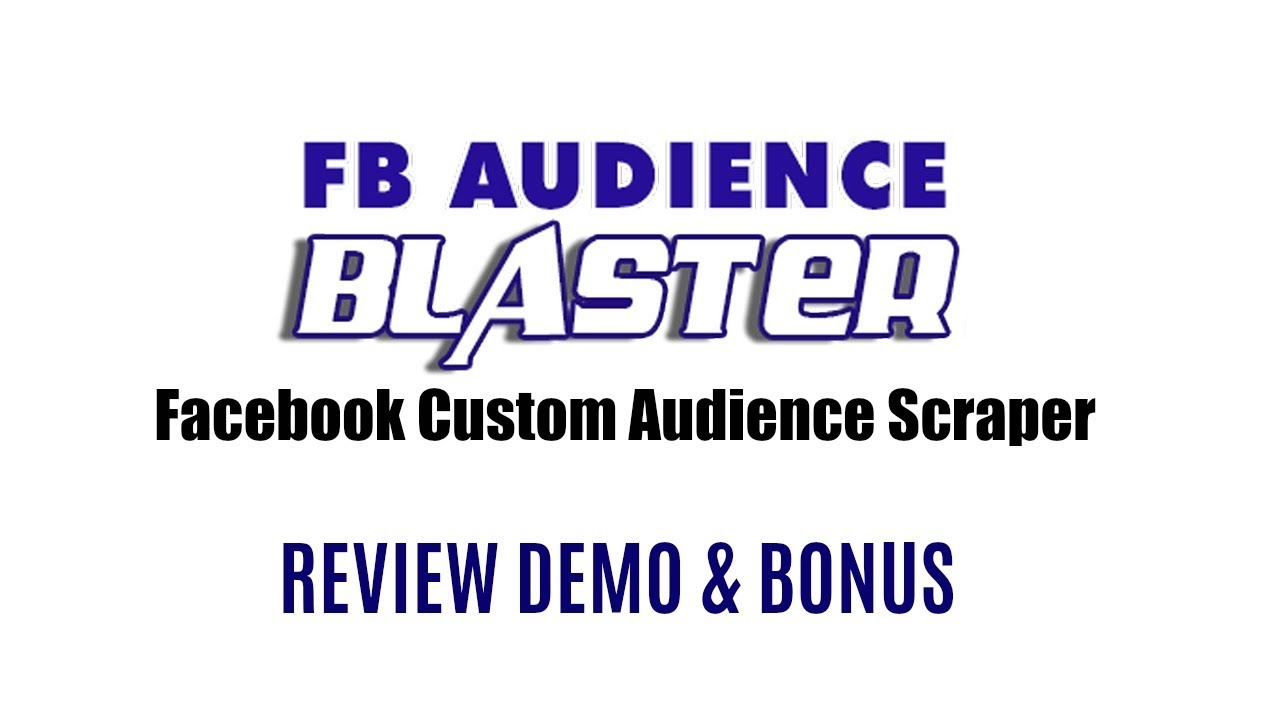 FB Audience Blaster 3 0 Review Demo Bonus - Facebook Custom
