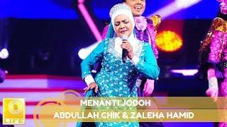 Abdullah Chik & Zaleha Hamid - Menanti Jodoh (Official Audio)