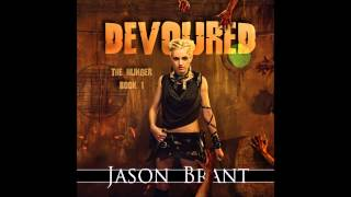 Devoured (The Hunger #1) Audiobook - Jason Brant