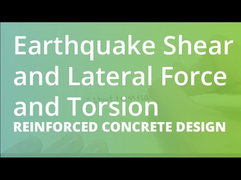 Earthquake Shear, Lateral Force and Torsion | Reinforced Concrete Design