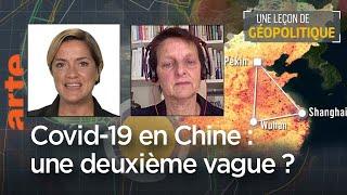 Leçon de géopolitique du DDC #05 - Covid-19 en Chine : une 2ème vague ? Le Dessous des cartes   ARTE