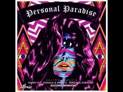 Danny K feat  Donald   Heavy K   Personal Paradise Saltonic's Definition