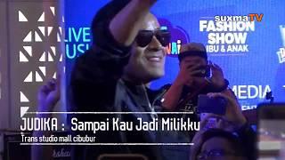 JUDIKA LIVE TRANS STUDIO MALL CIBUBUR SAMPAI KAU JADI MILIKU