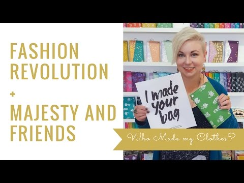 Majesty Interview - Fashion Revolution Week 2017