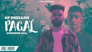 AP Dhillon - Pagal (Official Video) Gurinder Gill | Insane | New Punjabi Songs 2021