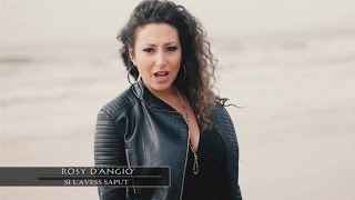 Rosy D'Angiò - Si L'Avess Saput (Video Ufficiale 2016)