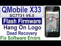 QMobile X33 Flash Firmware, Hang On logo, Stuck On boot, Dead boot Recovery By Tahir Technical Tv