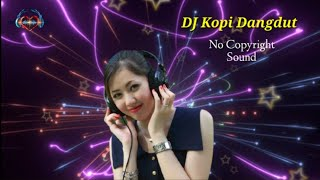 Download DJ Kopi Dangdut |No Copyright