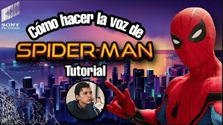Cómo Hacer La Voz de SPIDER MAN | Peter Parker de Tom Holland