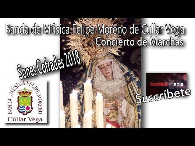 Banda de Música Felipe Moreno Cullar Vega- Sones Cofrades 2018 #marchas