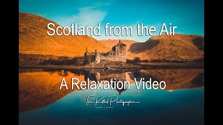Scotland from Above - Relaxation Video