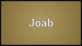 Joab Meaning