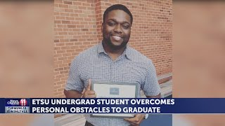 ETSU Undergrad student overcomes personal obstacles to graduate