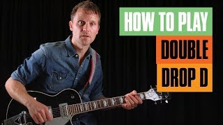How to Play Double Drop D Tuning | Guitar Tricks