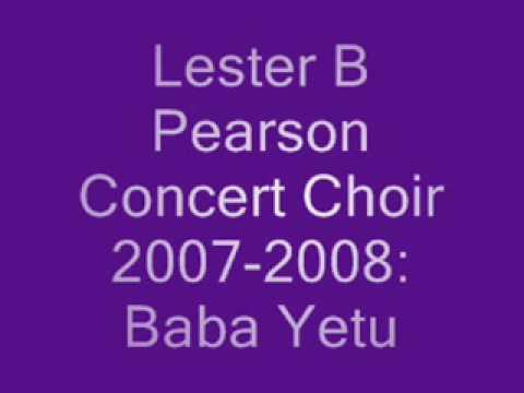 Lester B Pearson Concert Choir 2007-2008: Baba Yetu