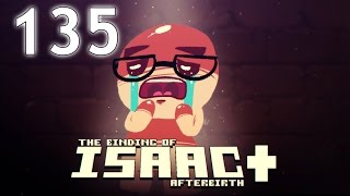 The Binding of Isaac: AFTERBIRTH+ - Northernlion Plays - Episode 135 [Crowded]