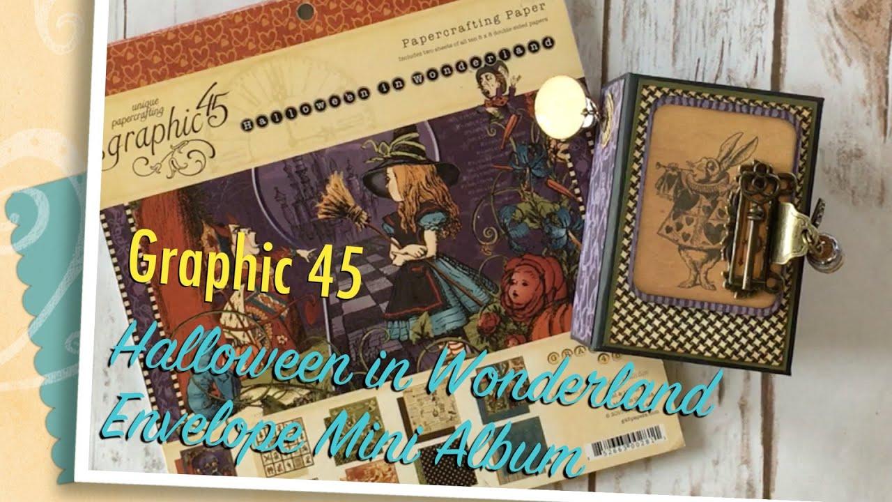 Graphic 45 Halloween In Wonderland Envelope Mini Album Youtube