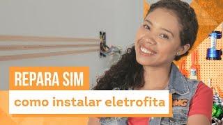 Eletrofita - Aprenda a instalar com Paloma Cipriano - CASA DE VERDADE
