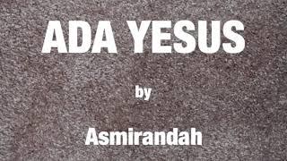 Download Mp3 Ada Yesus ~ Asmirandah