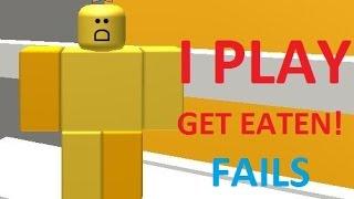 Roblox Get Eaten fails!
