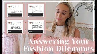 ANSWERING YOUR FASHION DILEMMAS // Fashion Mumblr
