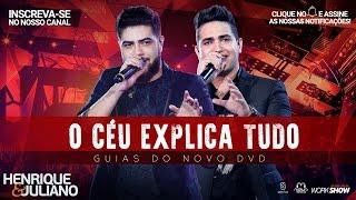 Baixar Henrique e Juliano - O Céu Explica Tudo - (Guias Do Novo DVD)