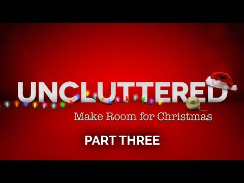 Uncluttered – Part 3 – Pastor Raymond Woodward