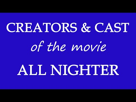 Who Is Responsible For Making The Film All Nighter (2017)?