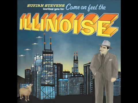 Sufjan Stevens - Come On! Feel The Illinoise!