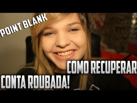 Point Blank - COMO RECUPERAR CONTA ROUBADA OU HACKEADA !