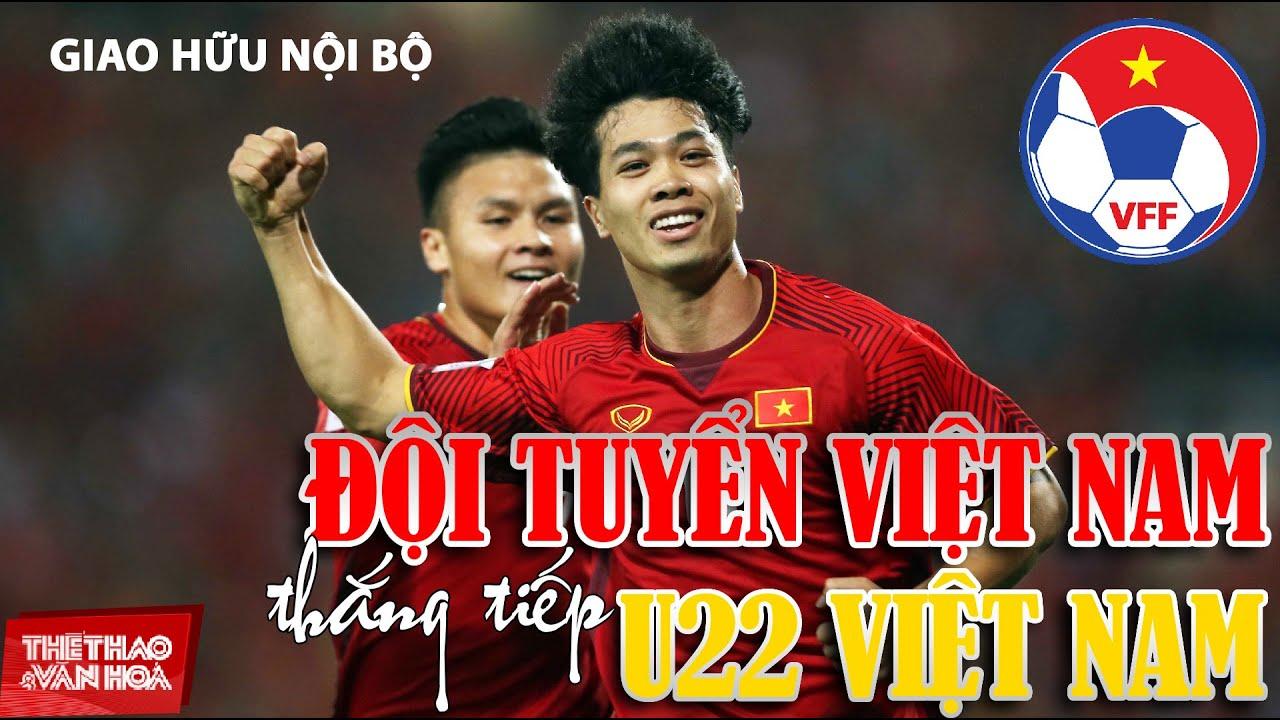 [BÓNG ĐÁ VIỆT NAM] GIAO HỮU – Đá đội hình mạnh nhất đội tuyển Việt Nam không thắng nổi U22 Việt Nam?